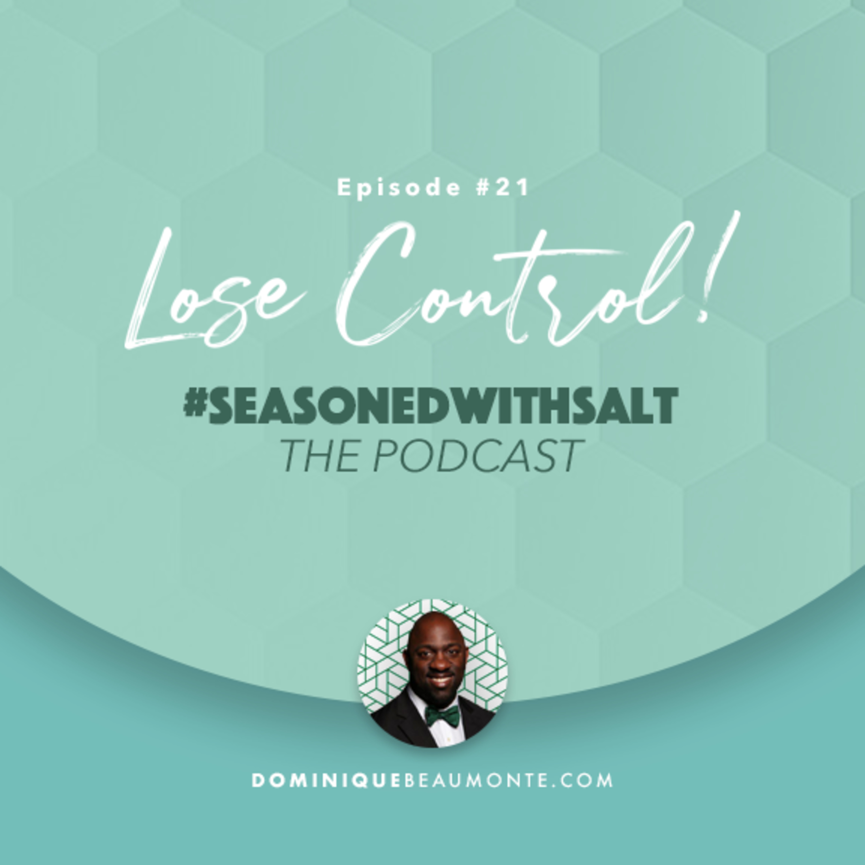 Episode #21: Lose Control