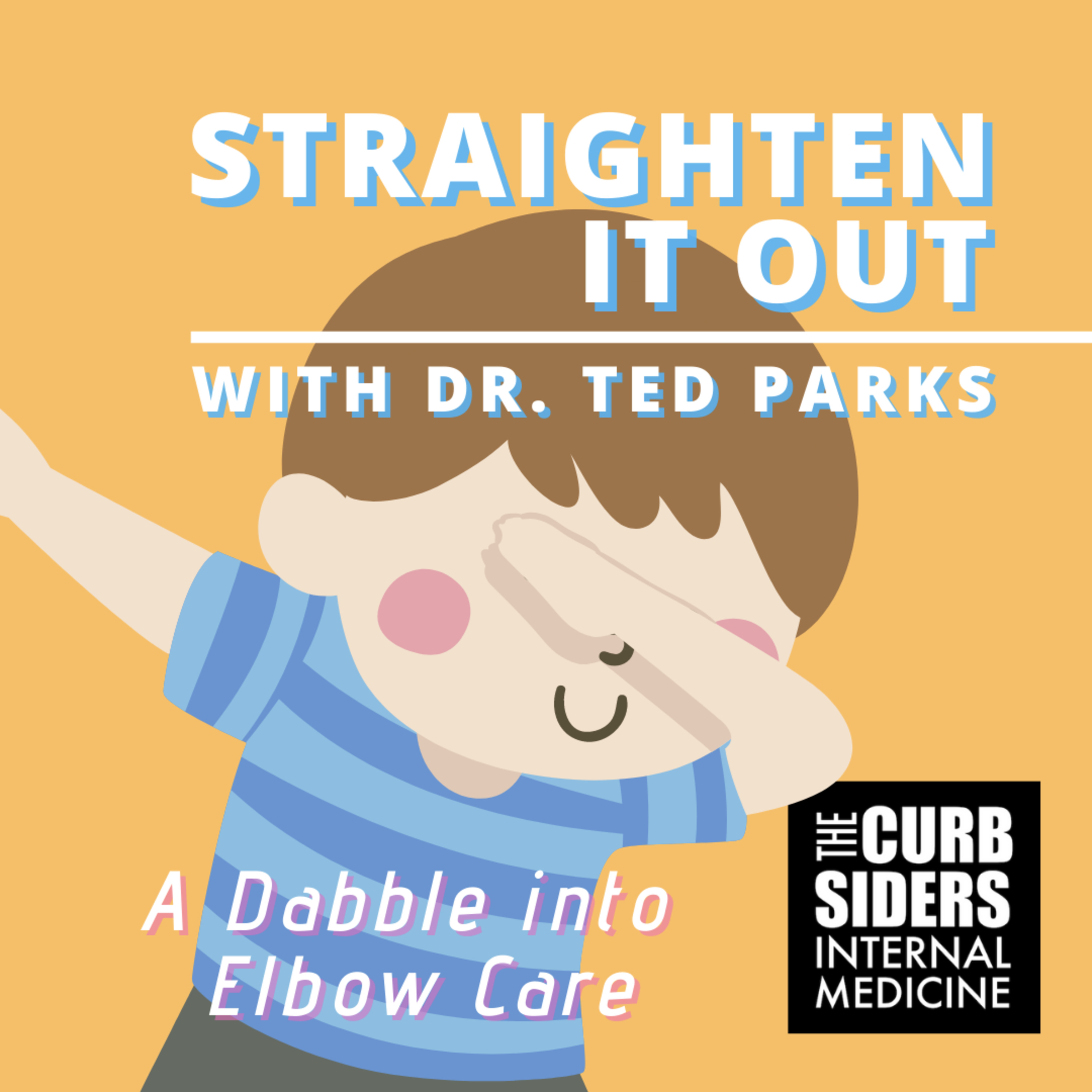 #240 Elbow Pain: Straighten it out - A Dabble into Elbow Care  with Dr Parks