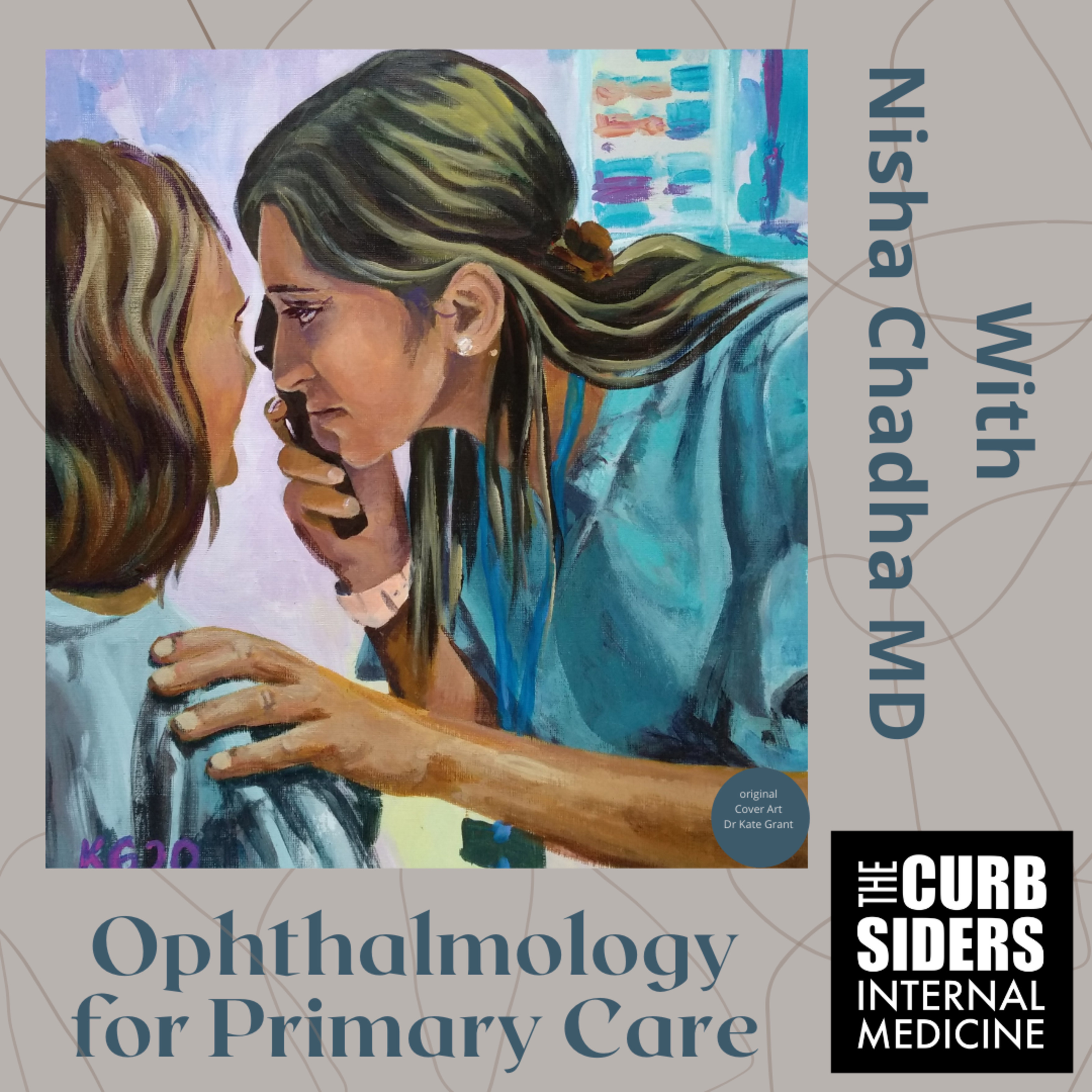 #237 Ophthalmology for Primary Care - Diabetic Eye Diseases and The 3 Vital Signs of Ophthalmology with Dr Nisha Chadha MD