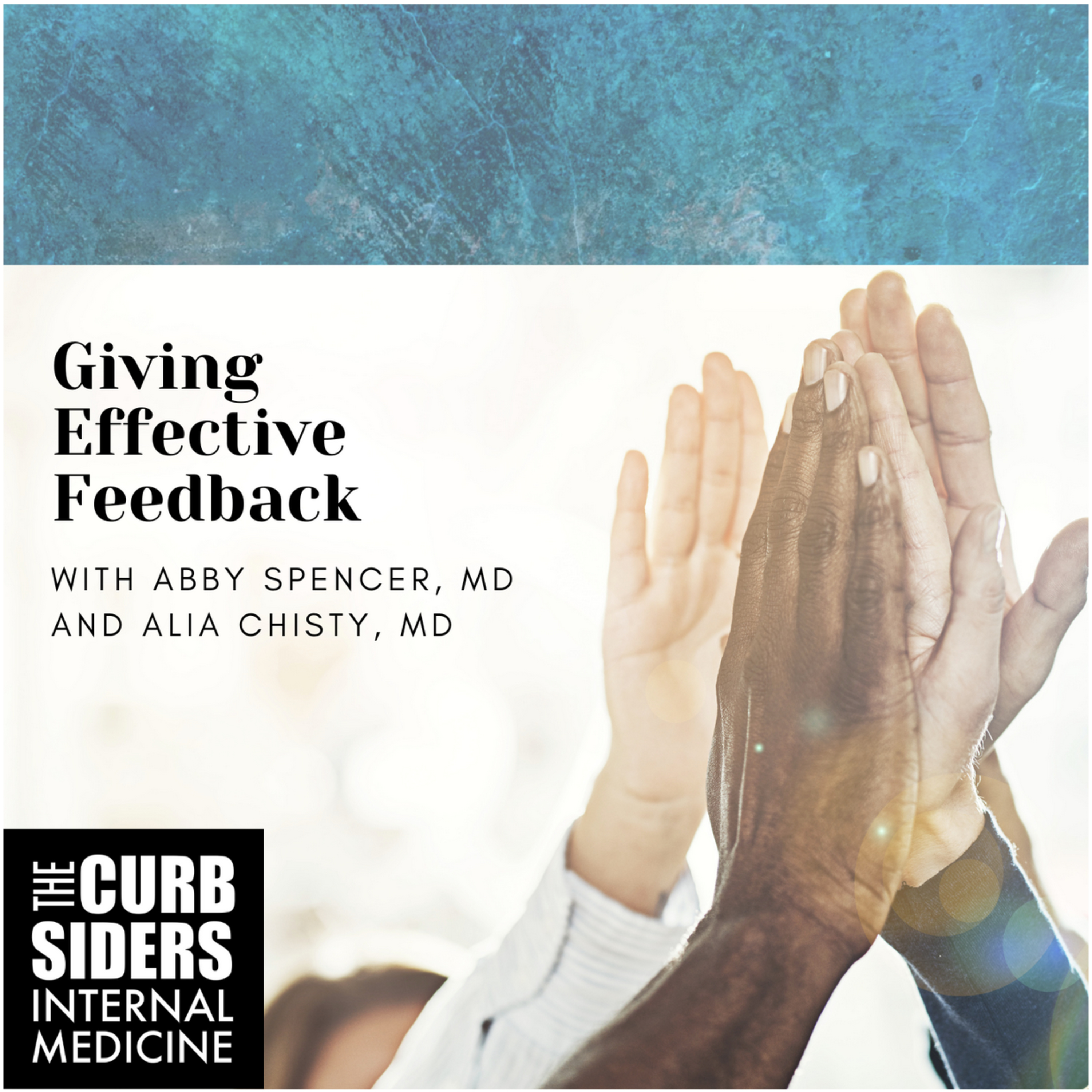 #233 Giving Effective Feedback with Drs. Abby Spencer and Alia Chisty - Is the feedback sandwich good enough to feed your brain hole?