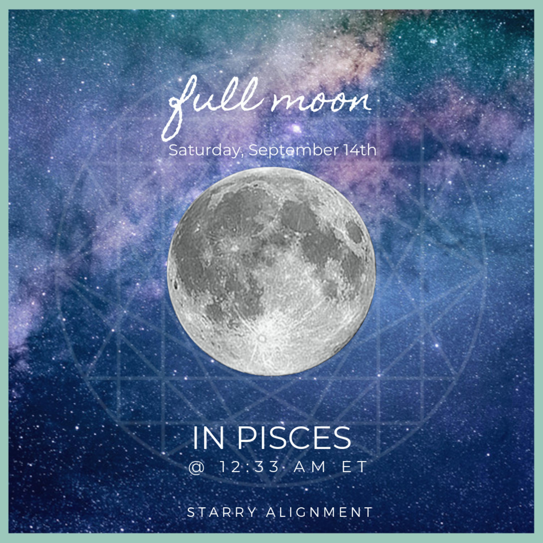 September 13-15, 2019 ◯ Pisces Full Moon Weekend Astrology Horoscope