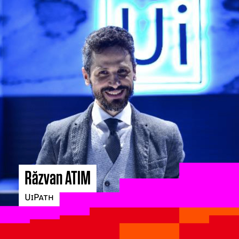 #28 POVESTEA UIPATH - cu unul dintre primii 10 angajați ai companiei. Răzvan Atim - Business Development Manager