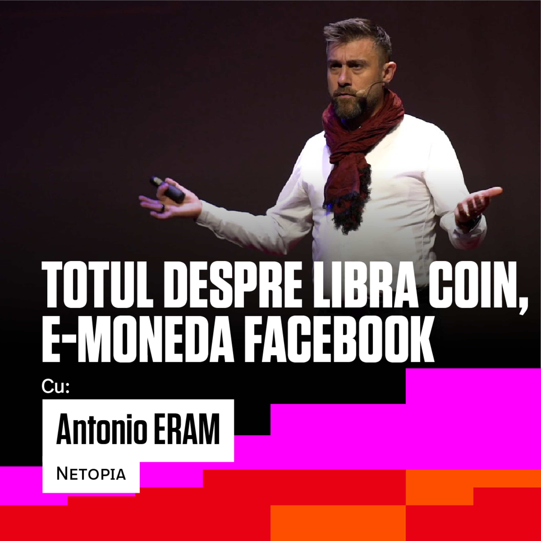 "#30 DESPRE LIBRA COIN - ""MONEDA FACEBOOK"" - SI VIITORUL BANILOR - cu Antonio Eram / Netopia - mobilPay"