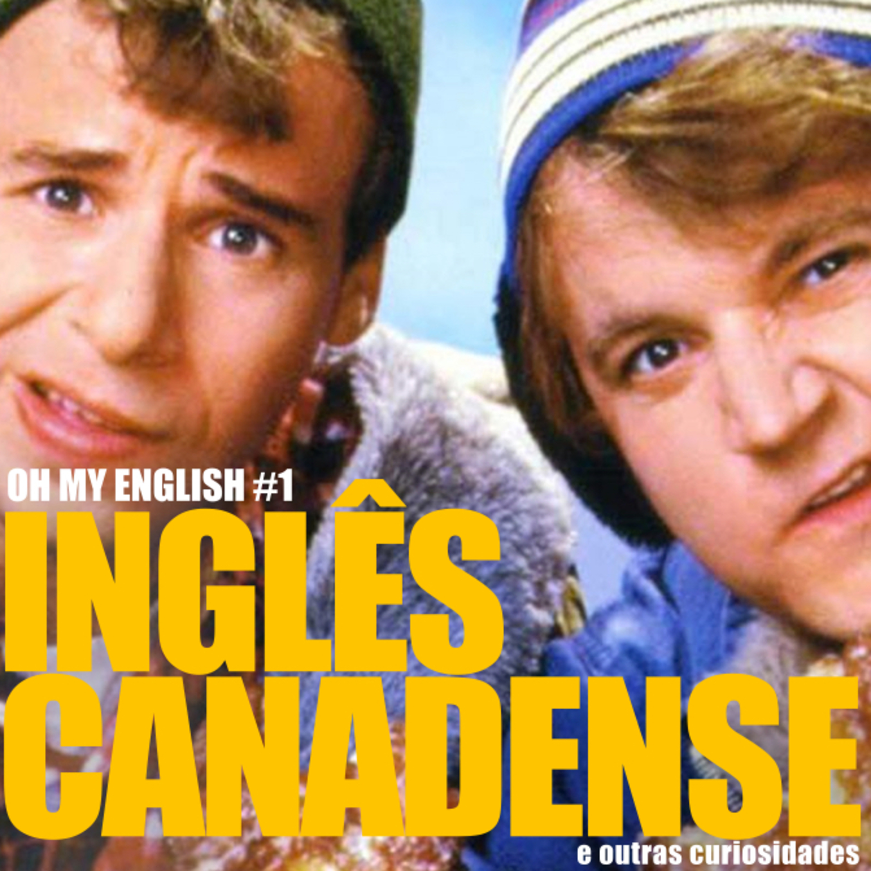Oh My English #1: Inglês canadense