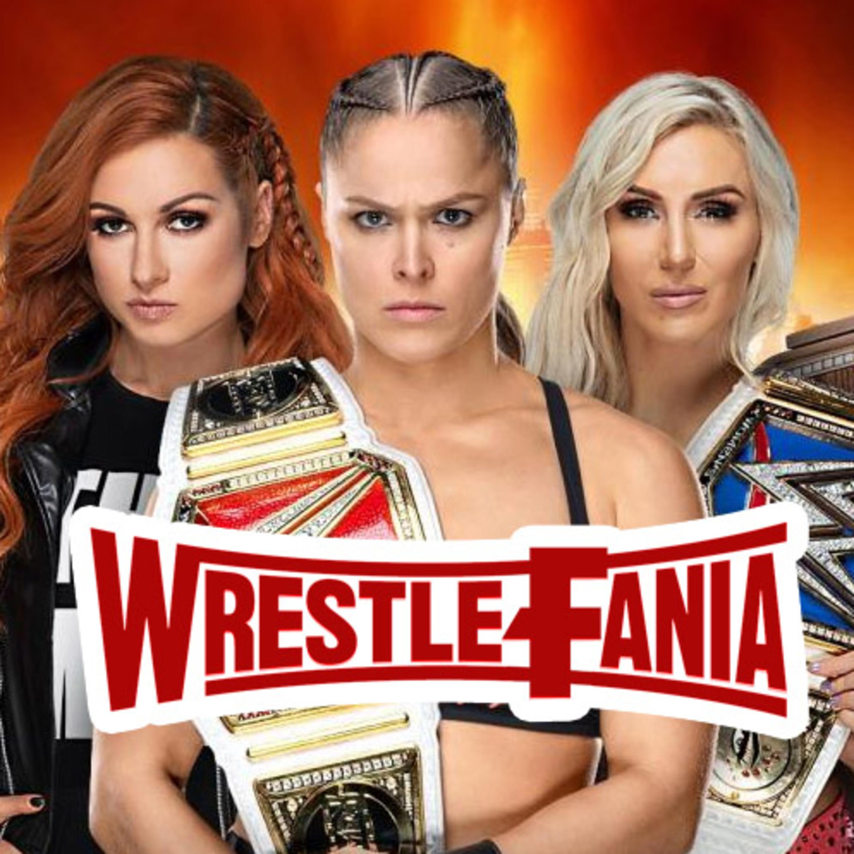 WrestleFania 61 : WrestleMania 35 & NXT Takeover: New York