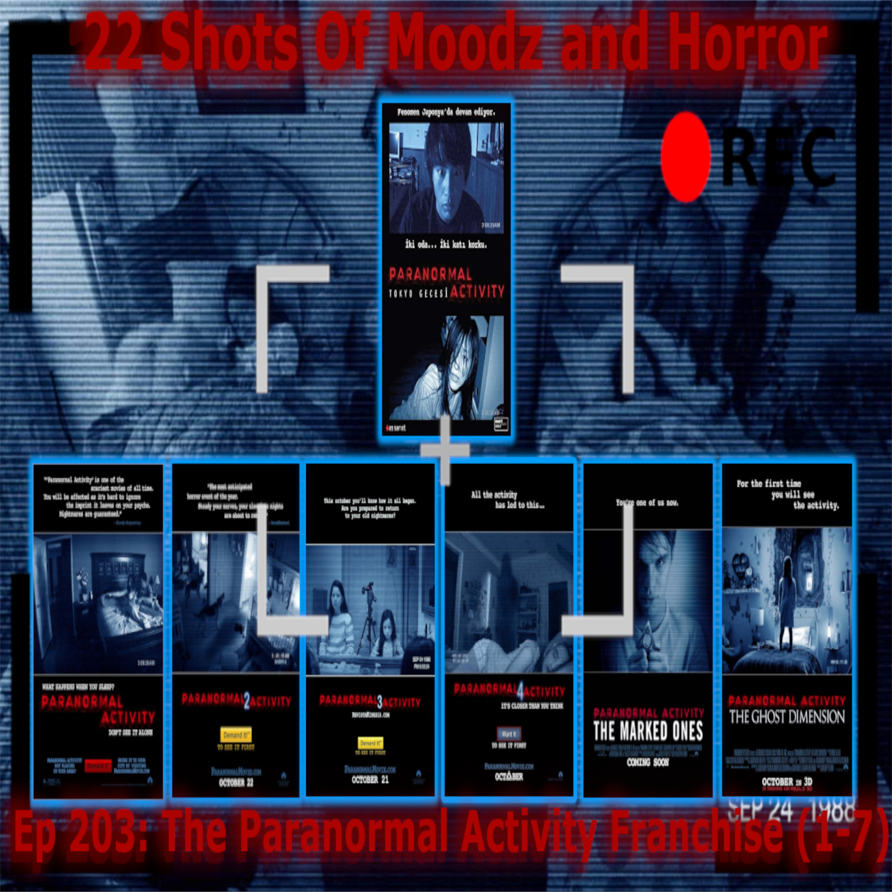 Ep 203: The Paranormal Activity Franchise (1-7) | 22 Shots Of Moodz And Horror
