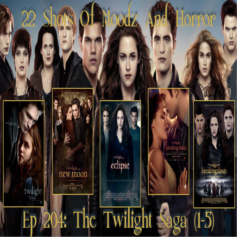 Ep 204: The Twilight Saga (1-5) | 22 Shots Of Moodz and Horror