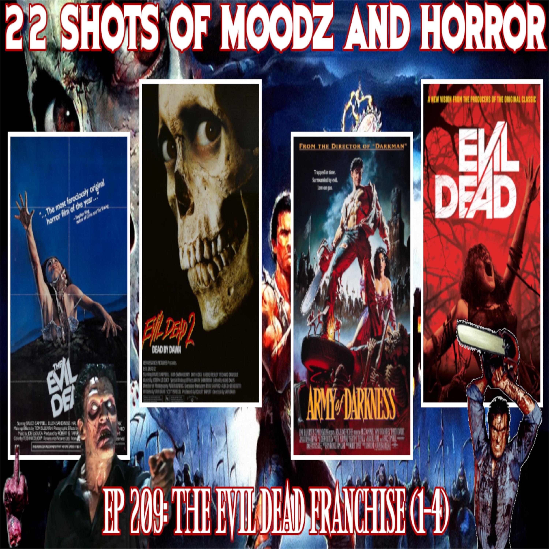 Ep 209: The Evil Dead Franchise (1-4)