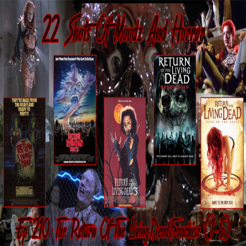 Ep 210: The Return Of The Living Dead Franchise (1-5)