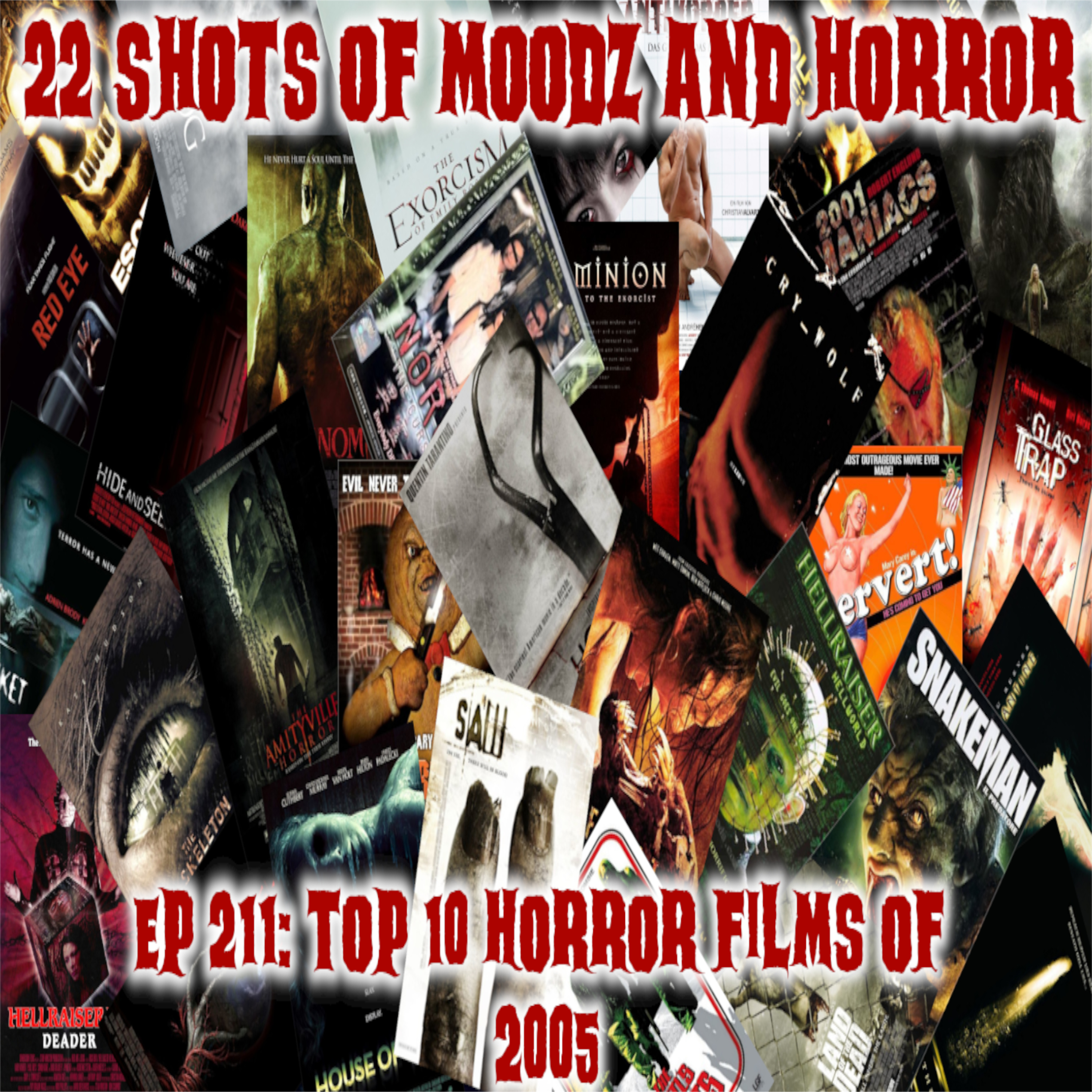 Ep 211: The Top 10 Horror Films of 2005