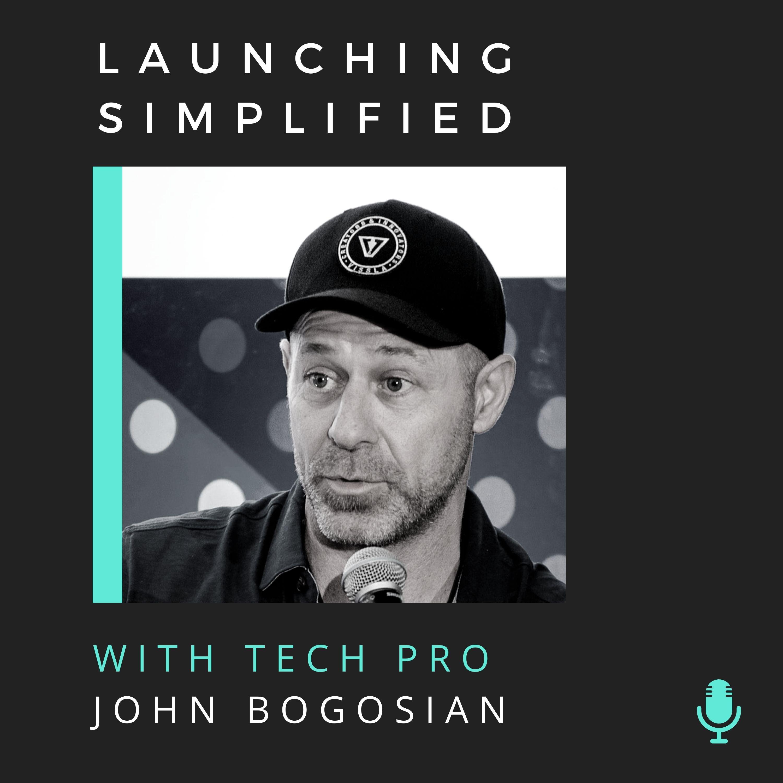 Launching with Tech Pro John Bogosian