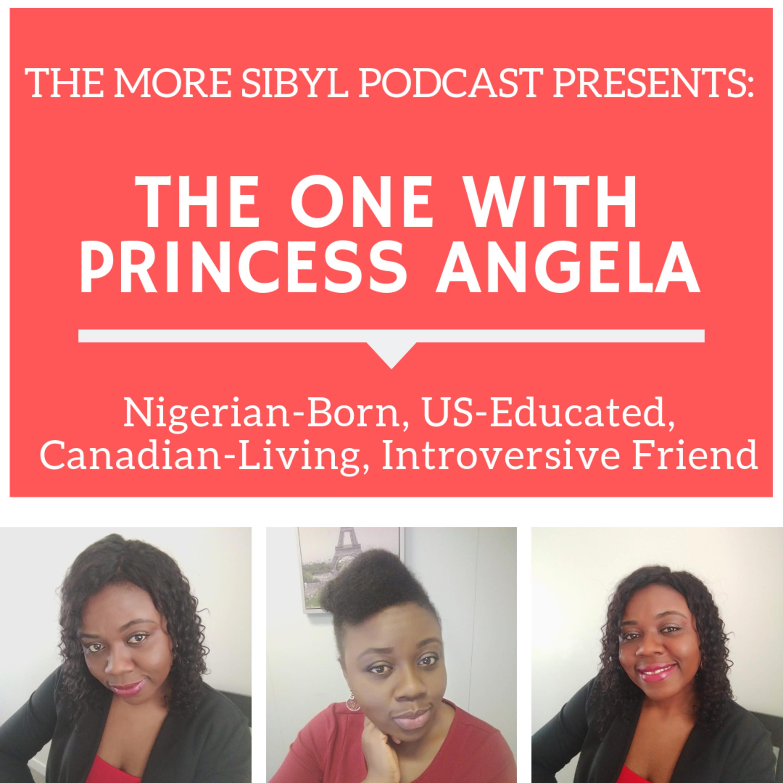 친구의 이야기|The One with Princess Angela – Nigerian-Born, US-Educated, Canadian-Living, Introversive Friend: Episode 14 (2019)
