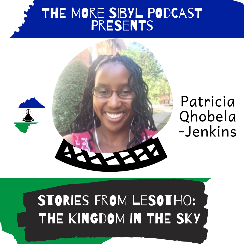하늘의 왕국|The One with Patricia Qhobela-Jenkins: Stories from Lesotho – The Kingdom in the Sky: Episode 18 (2019)