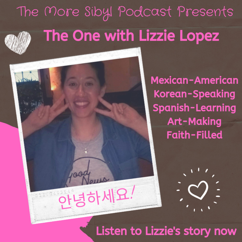 리지의 이야기  The One with Lizzie Lopez – Mexican-American, Korean-Speaking, Spanish-Learning Lizzie: Episode 25 (2019)