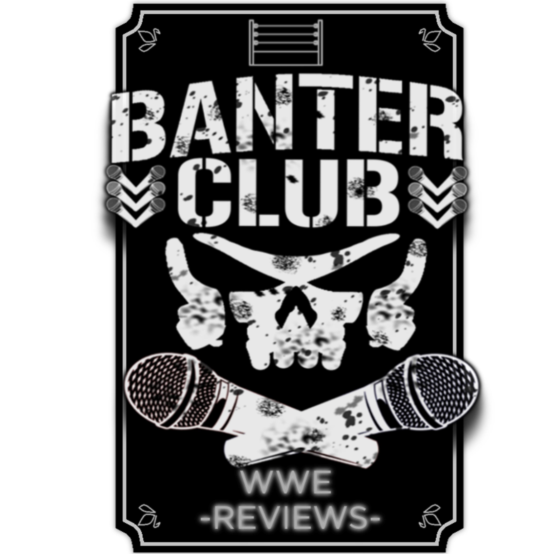Podcast:Banter Club Episode 31: Monday Night Raw (4/22/19