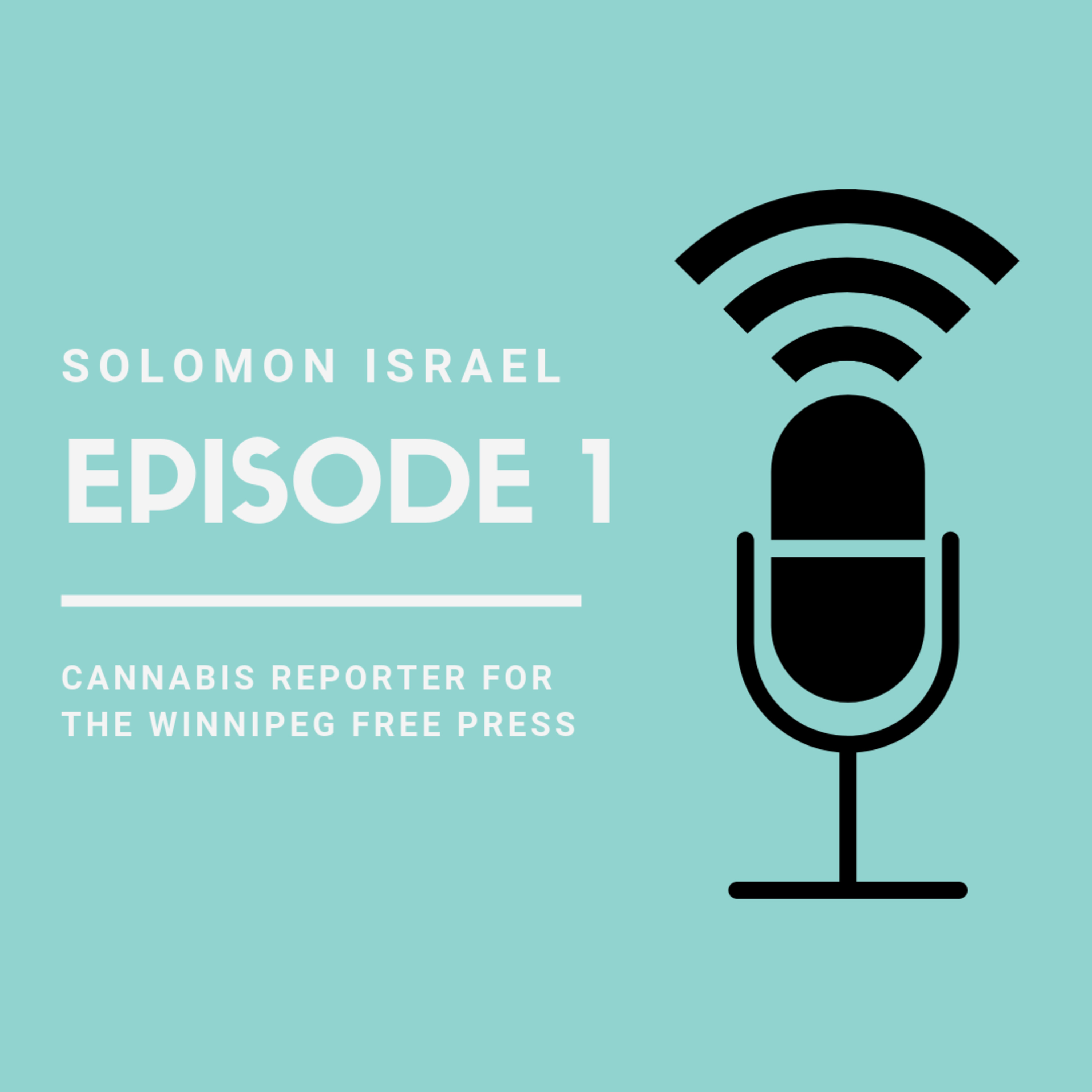 Solomon Israel and Cannabis Reporting