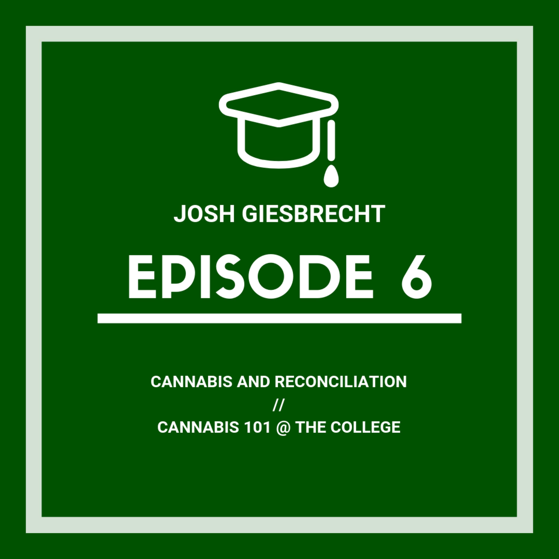 Josh Giesbrecht, cannabis and reconciliation