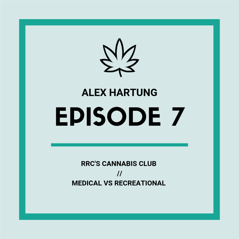 Alex Hartung, RRC's cannabis club and medical cannabis