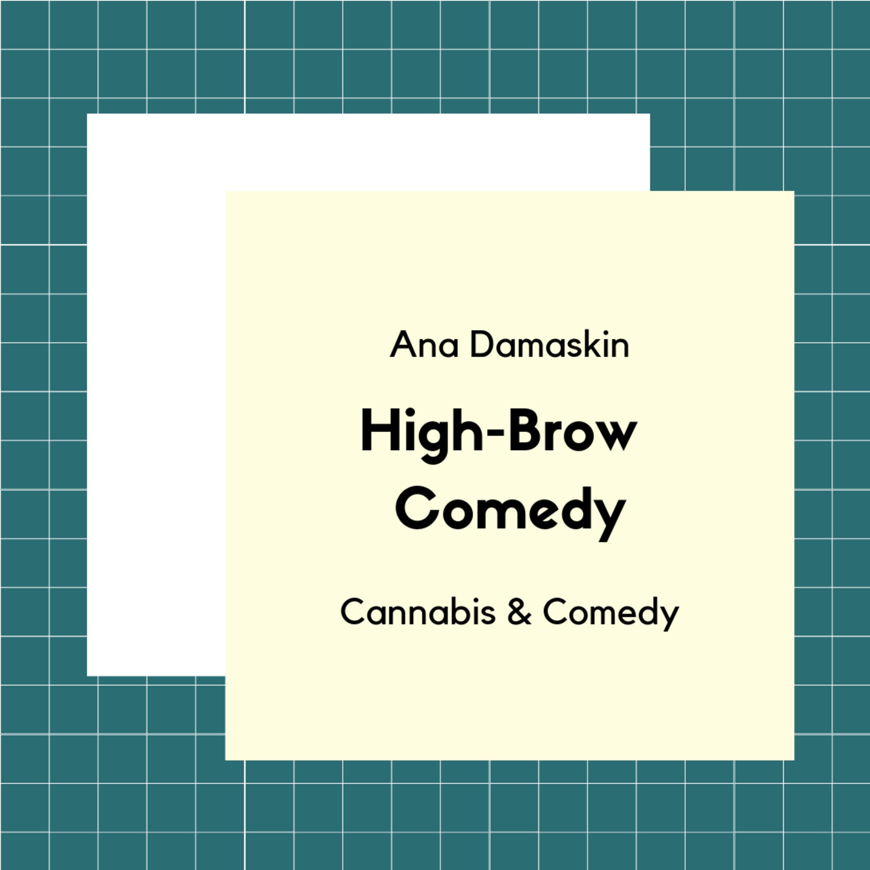 Ana Damaskin, Cannabis and Comedy