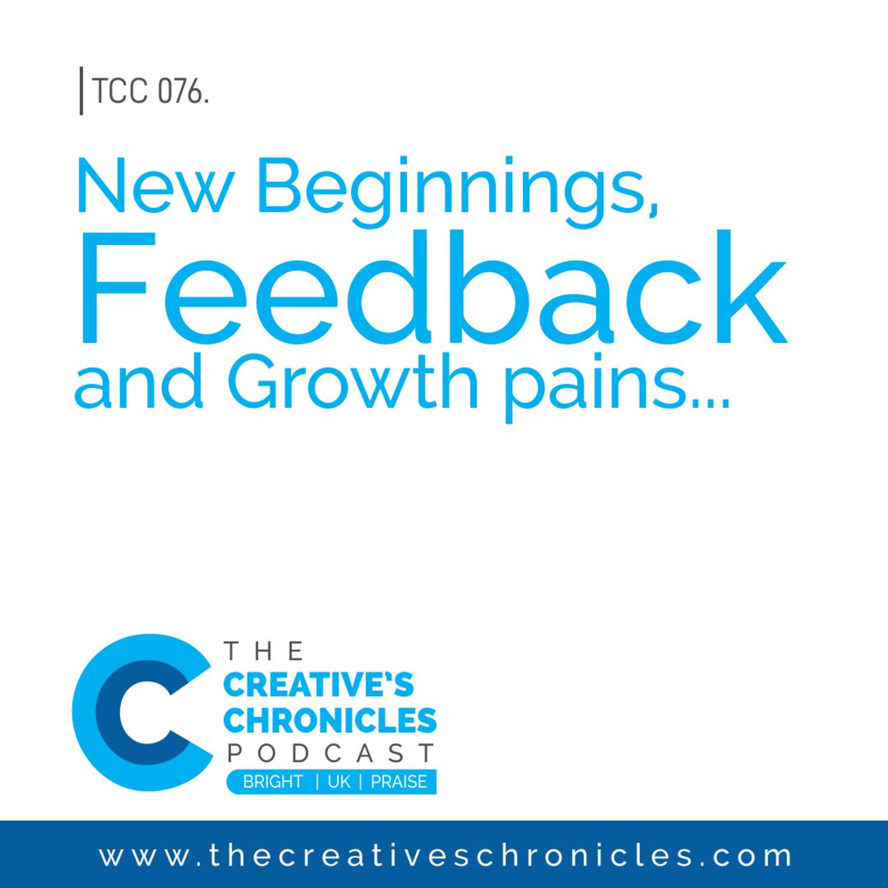 New Beginnings, Feedback and Growth Pains