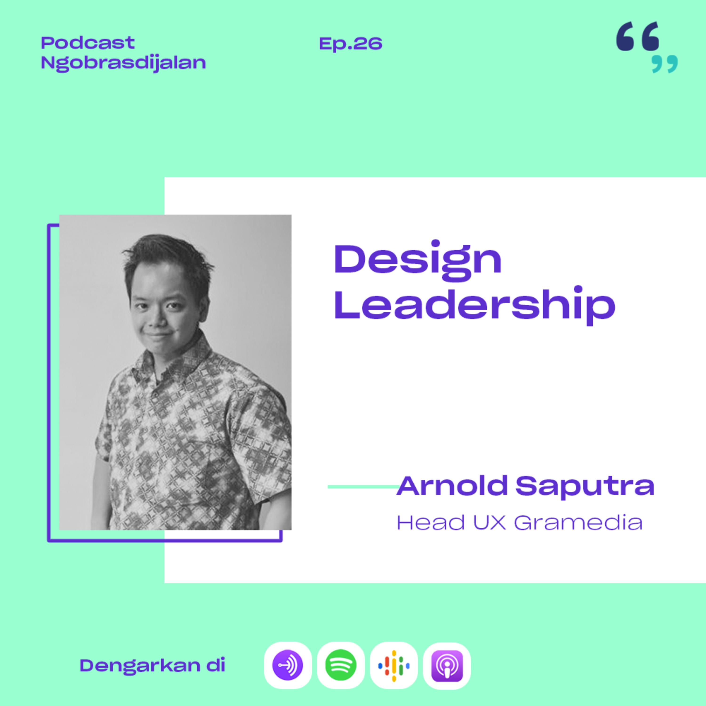 [TEASER] Ngobrol Bareng Arnold tentang Design Leadership