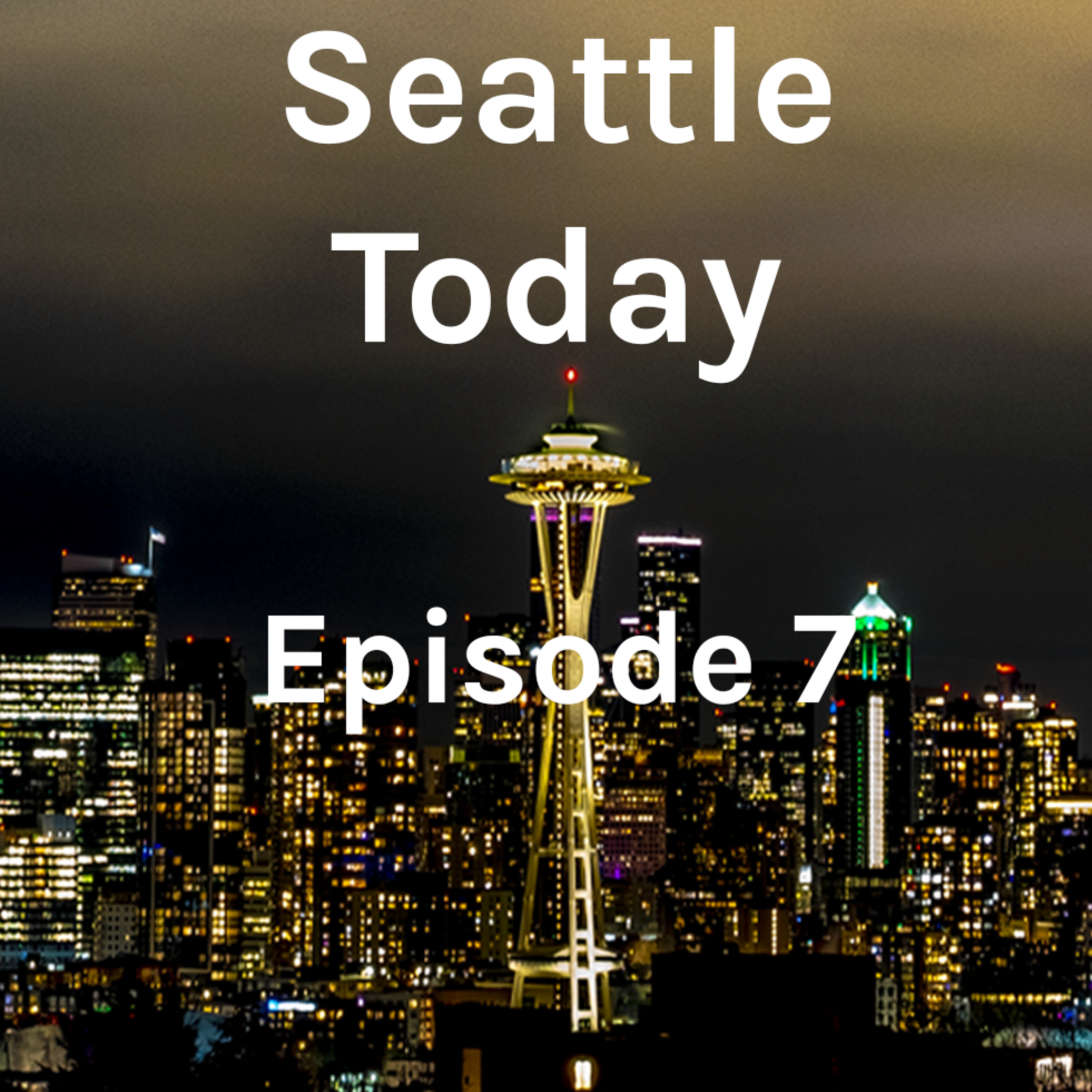 Seattle Today - Episode 7