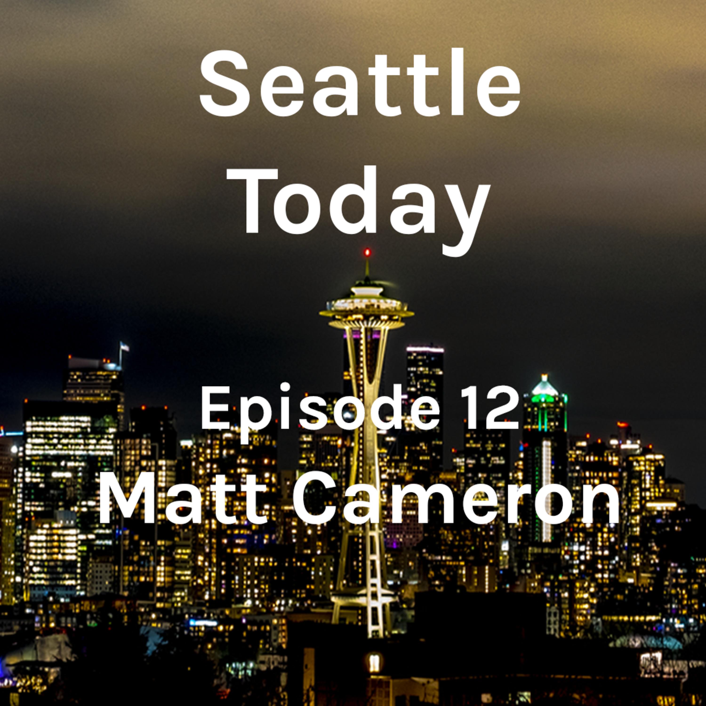 Seattle Today Episode 12 - Matt Cameron