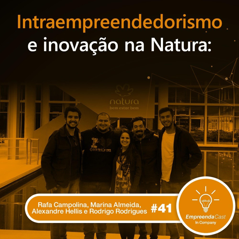 Intraempreendedorismo e Inovação na Natura | #EP041