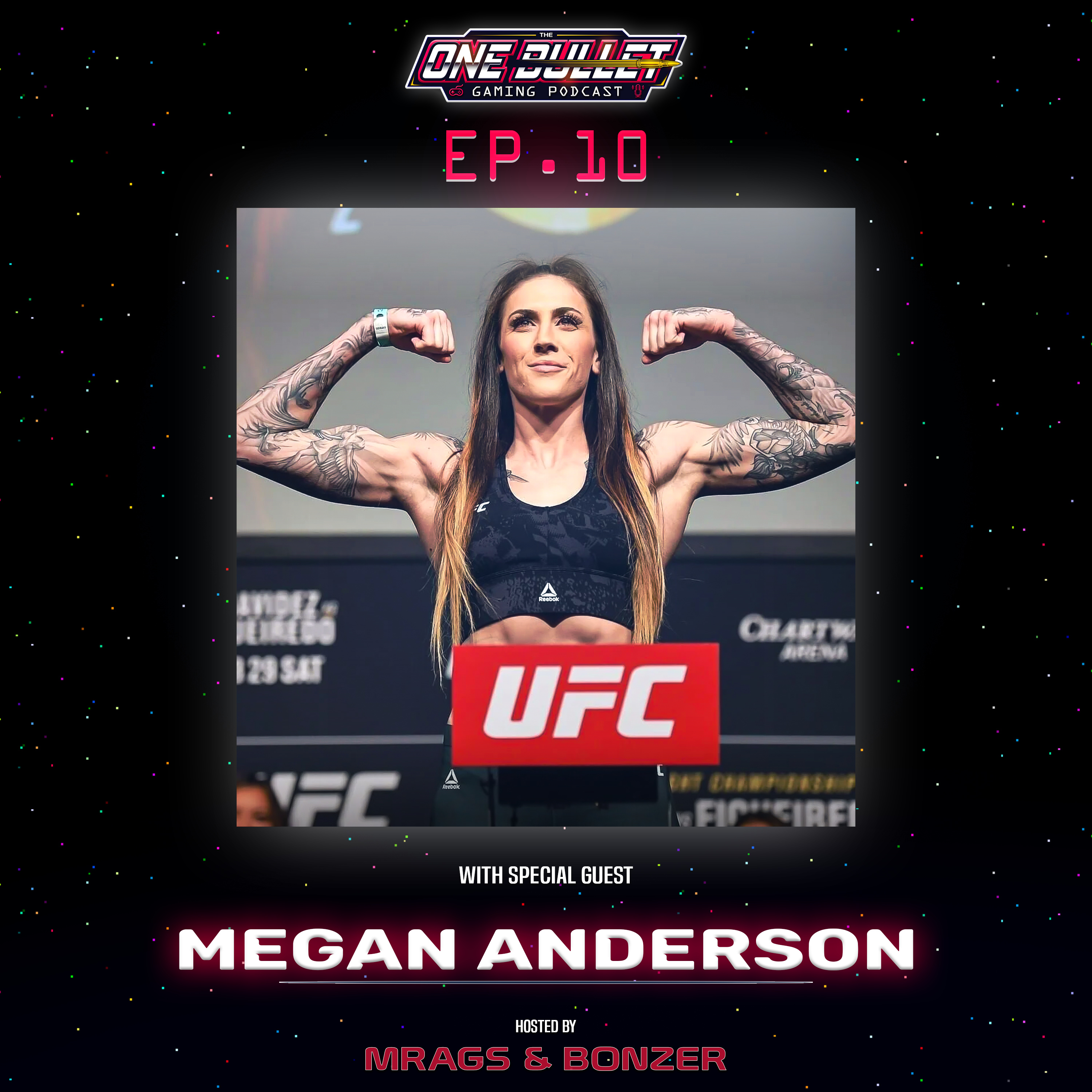 EP 10 - Behind the Gamer w/ MMA Fighter Megan Anderson