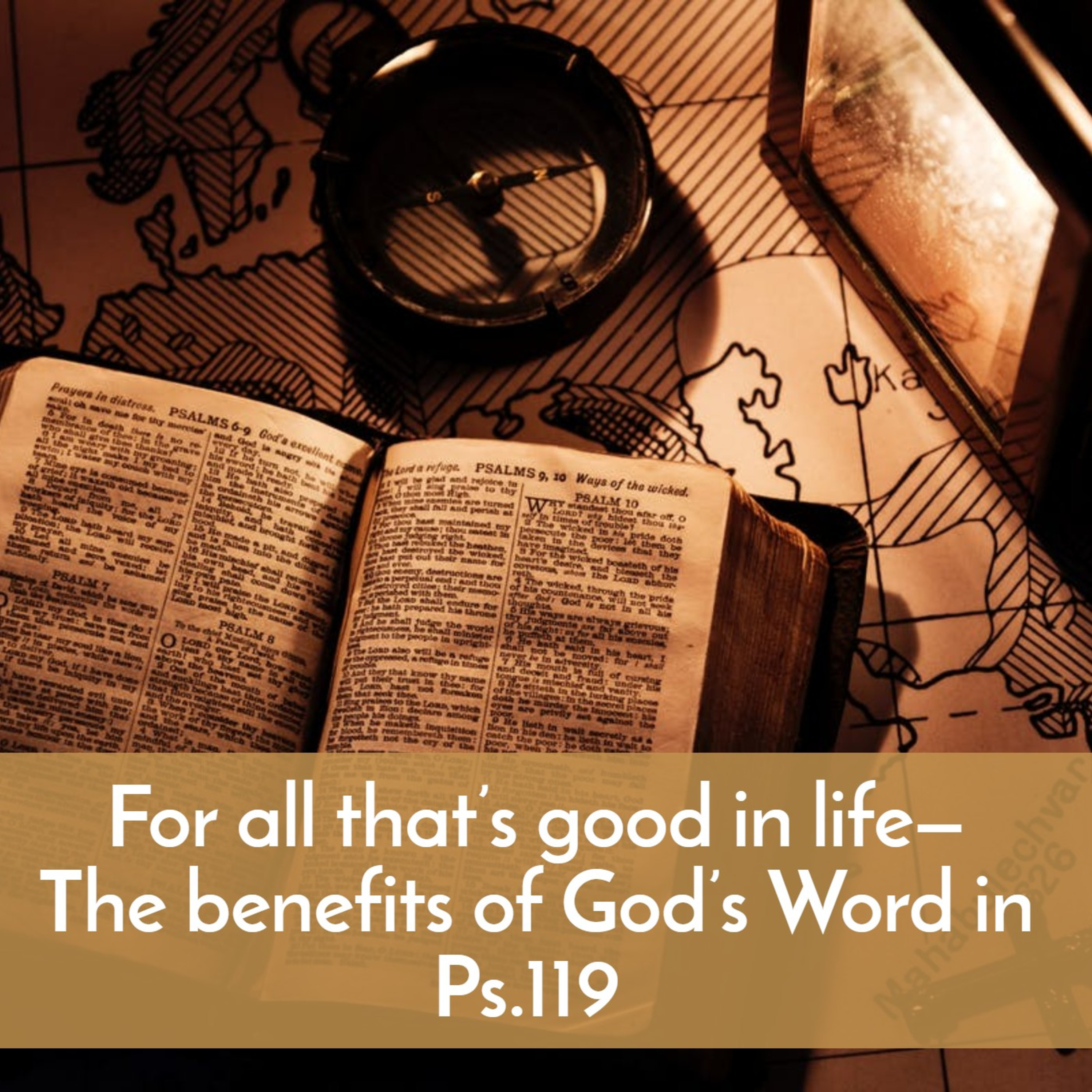 #33 For all that's good in life—The benefits of God's Word in Ps.119