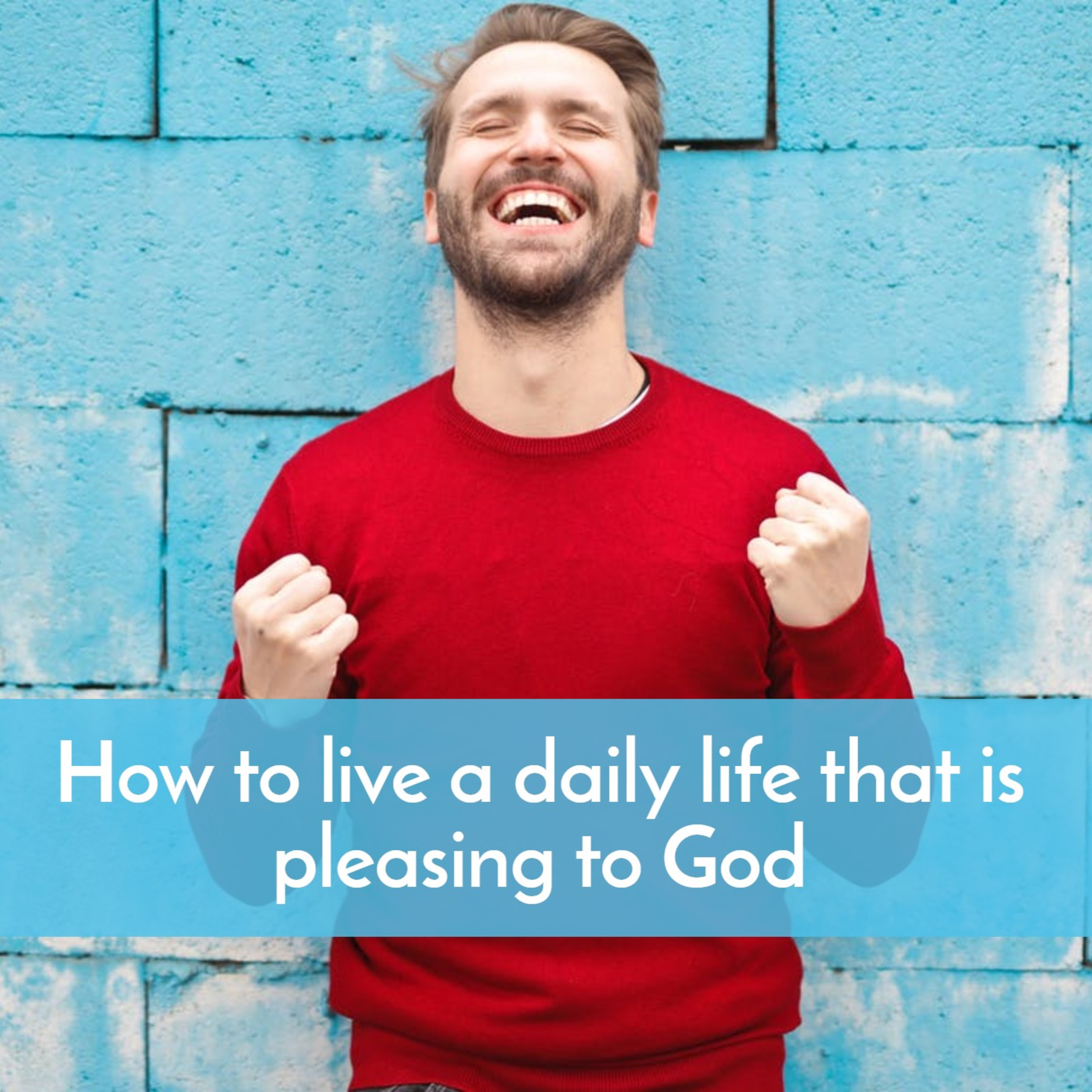 #42 How to daily live a life pleasing to God—what all the theology about dying to sin really means