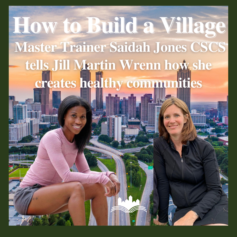 Master trainer Saidah Jones CSCS tells Jill Martin Wrenn how she creates healthy communities