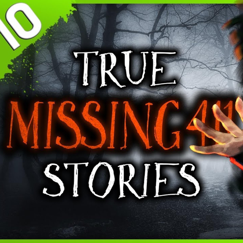 10 TRUE Missing 411 Horror Stories | Darkness Prevails
