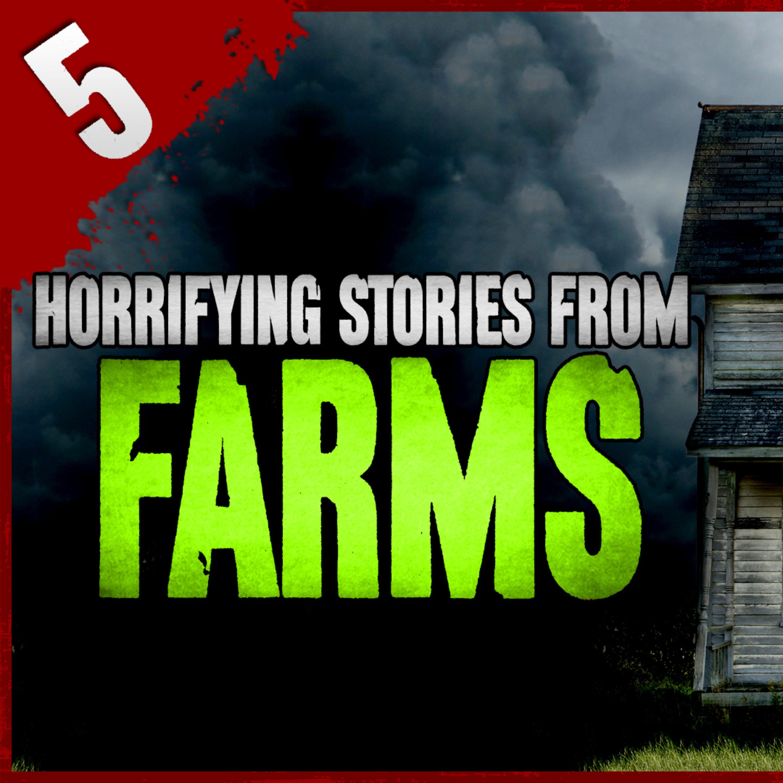 5 TRUE Farm Horror Stories | Darkness Prevails Podcast