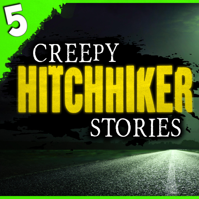 5 DISTURBING Hitchhiking Stories | Episode 523 - Darkness