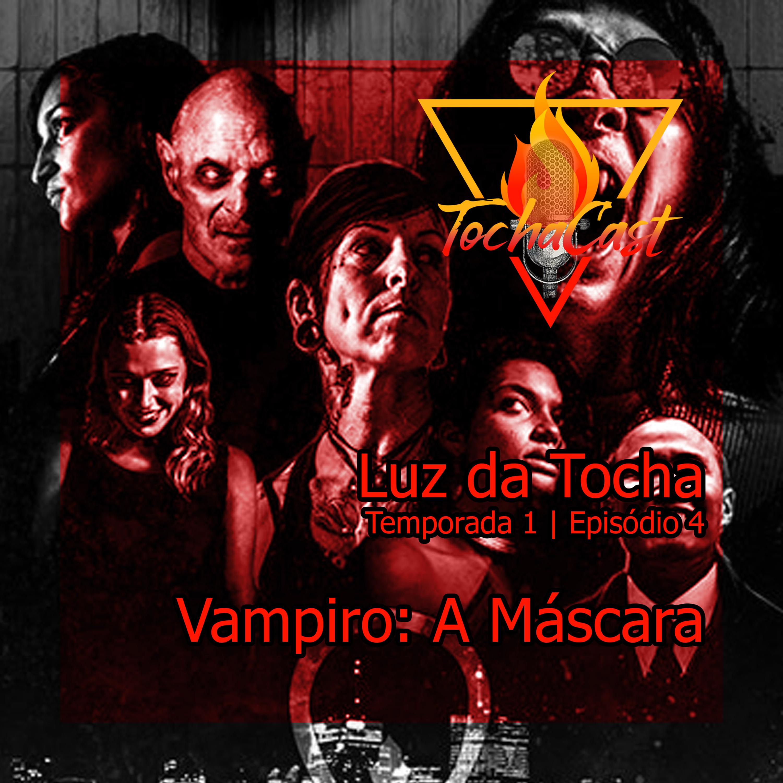Luz da Tocha   S01.E04   Vampiro: A máscara