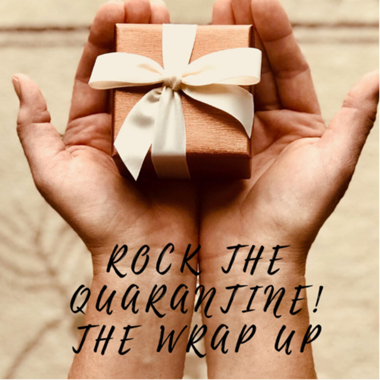 Rock the Quarantine: The Wrap Up!