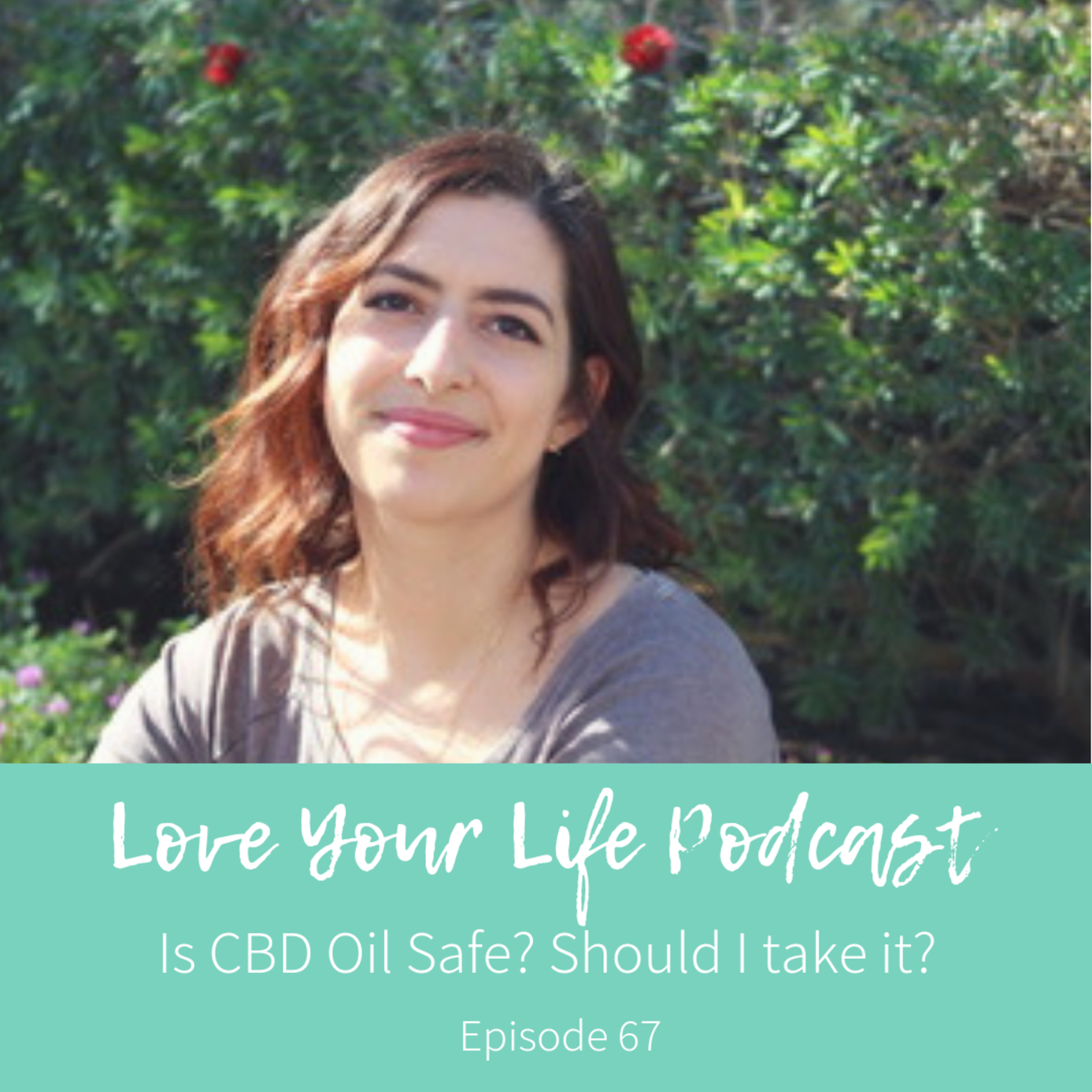67: CBD oil Safe? Should I Take it? Dispelling the Myths with CannaSoul.