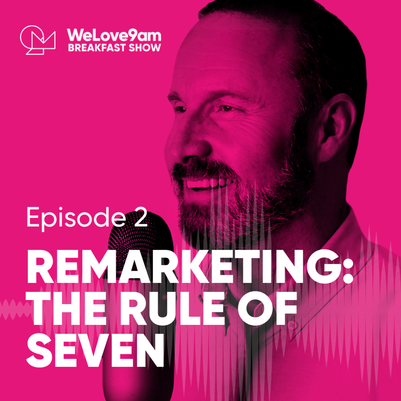 E2. Remarketing: The rule of seven