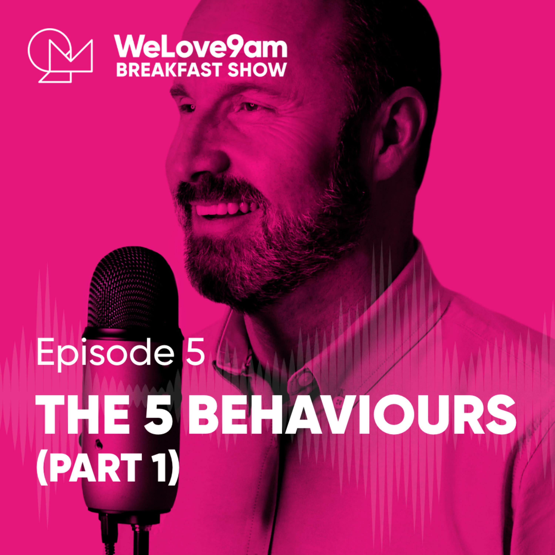 E5. The 5 Behaviours (Part 1)