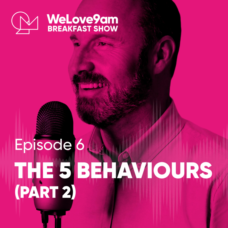 E6. The 5 Behaviours (Part 2)