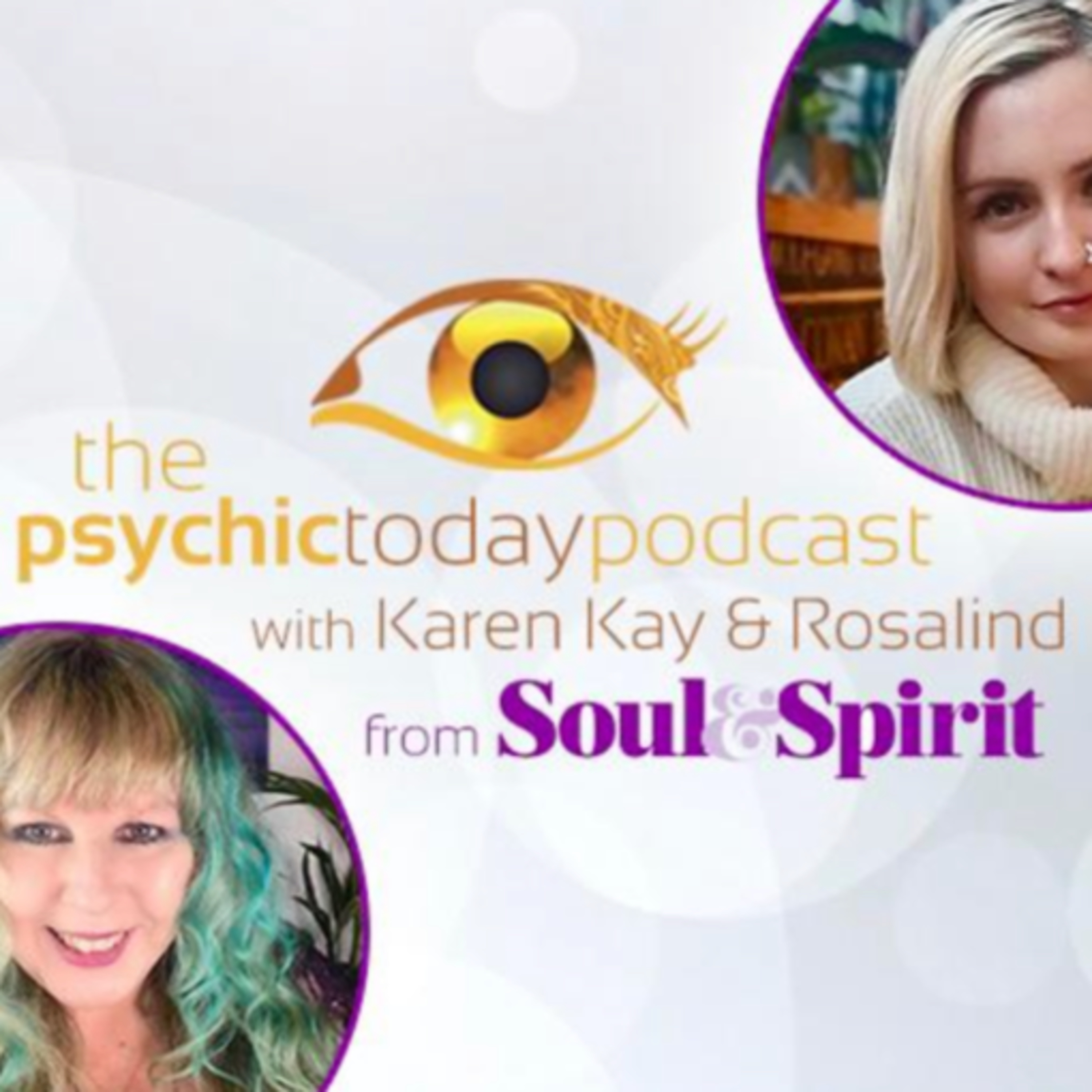 The Official Psychic Today. A chat with Rosalind Moody and Karen Kay