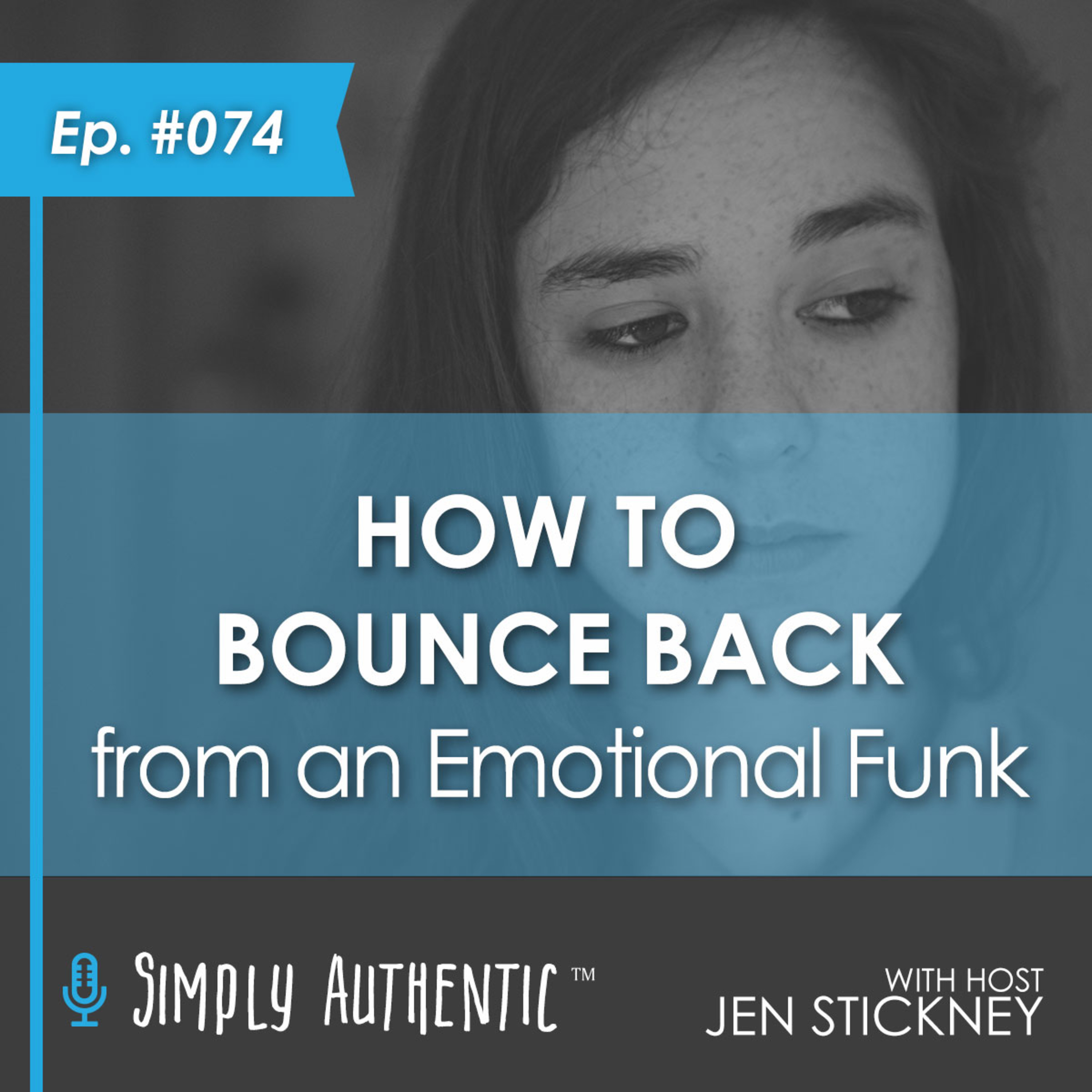 How to Bounce Back from an Emotional Funk