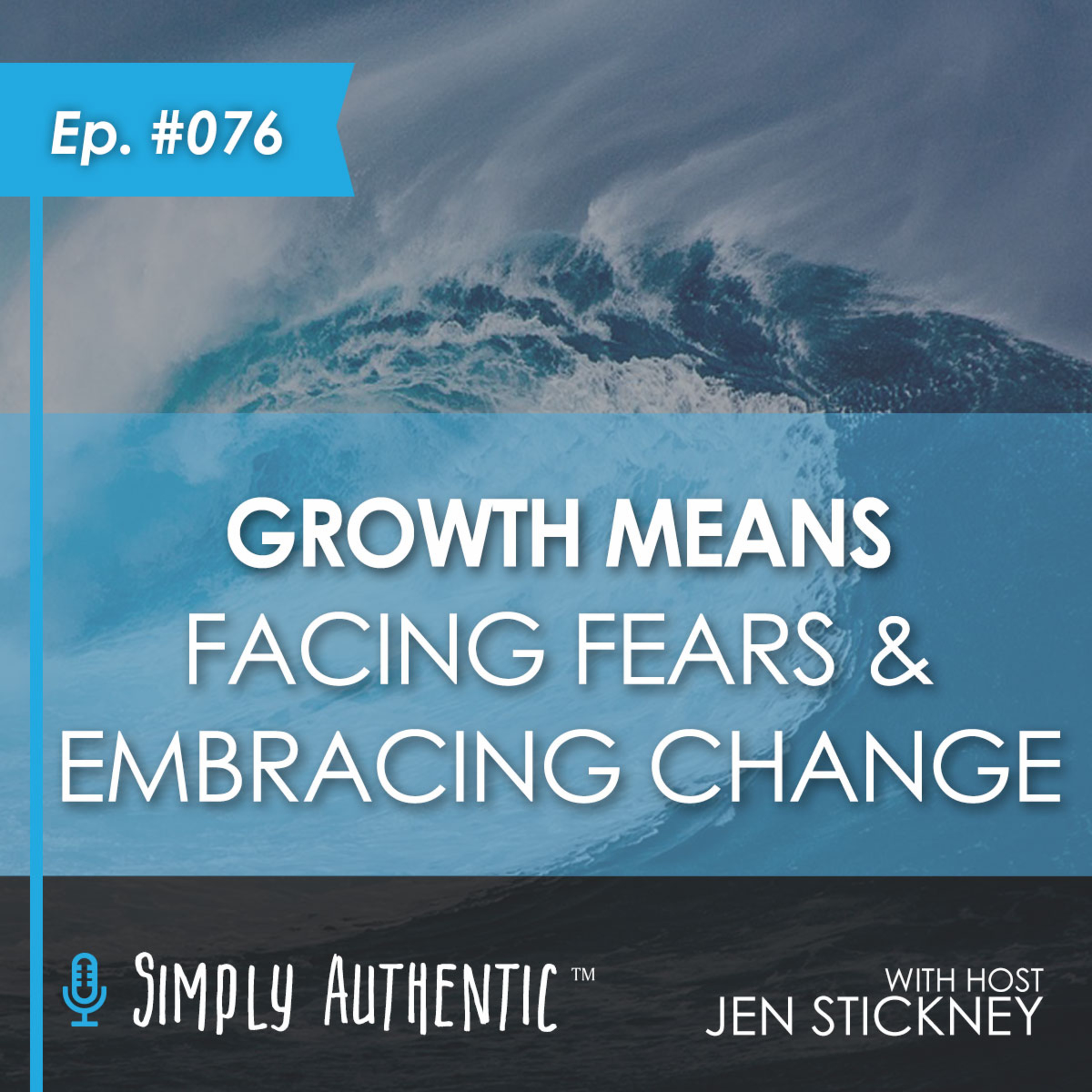 Growth Means Facing Fears and Embracing Change