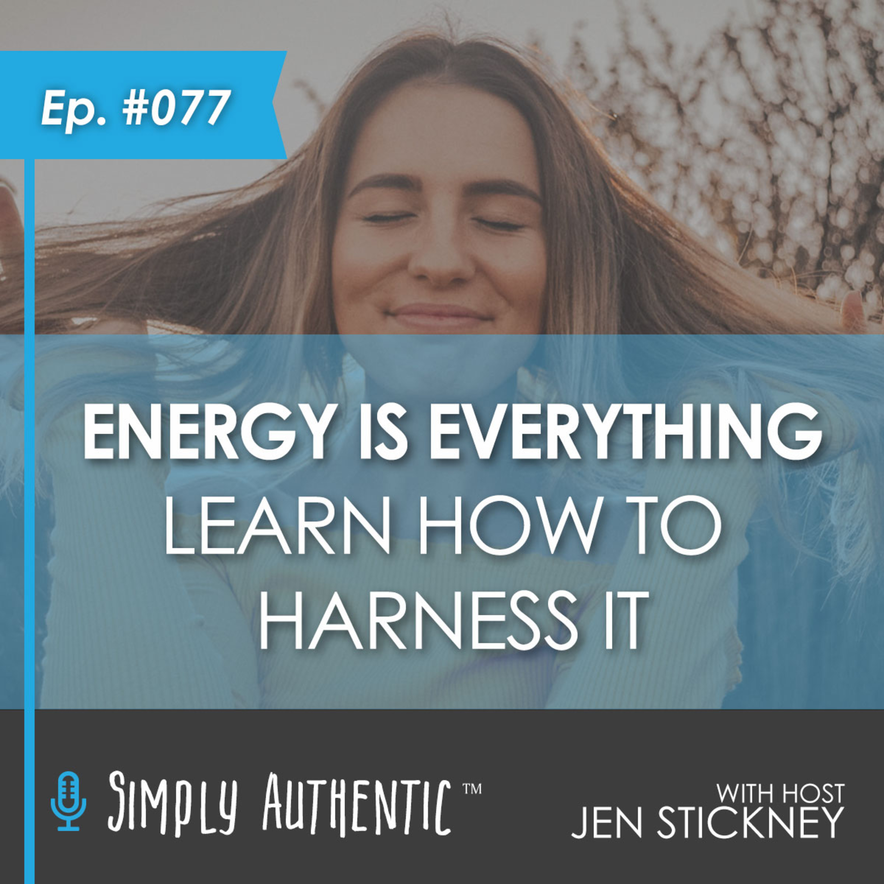 Energy is Everything - Learn How to Harness It