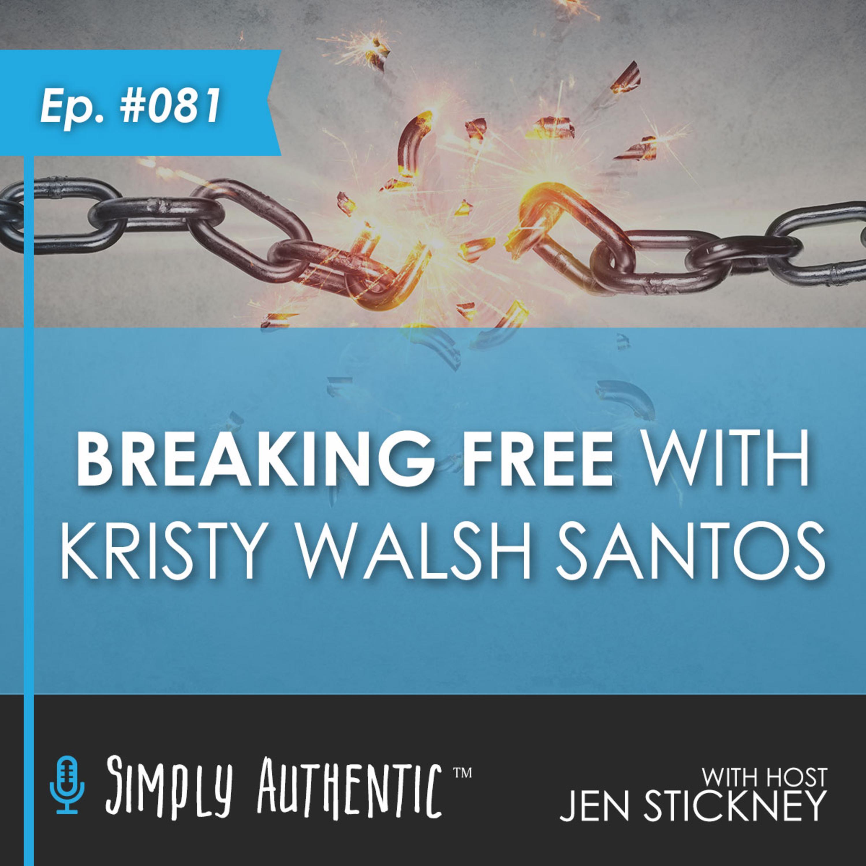 Breaking Free with Kristy Walsh Santos