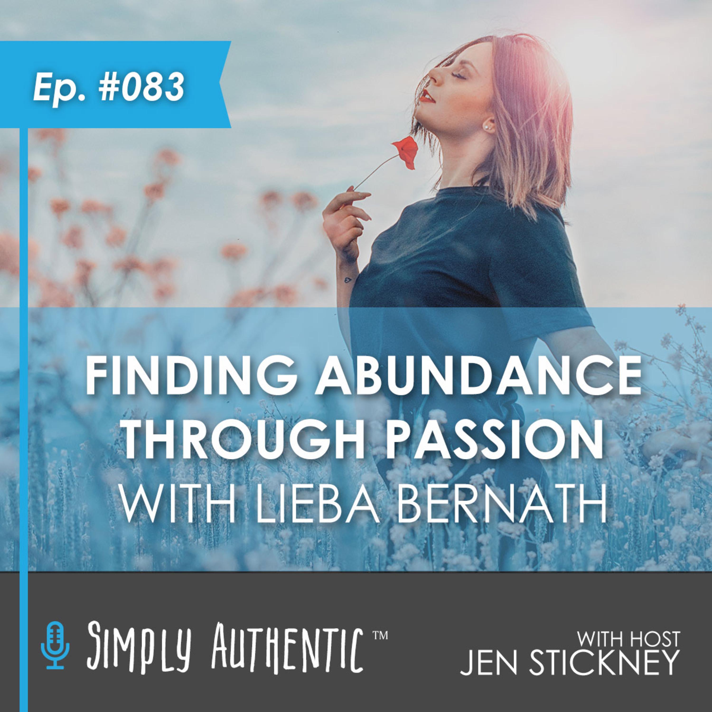 Finding Abundance Through Passion with Lieba Bernath