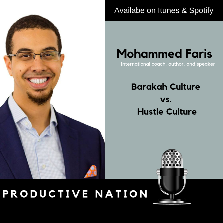 Barakah Culture vs. Hustle Culture - Mohamed Faris