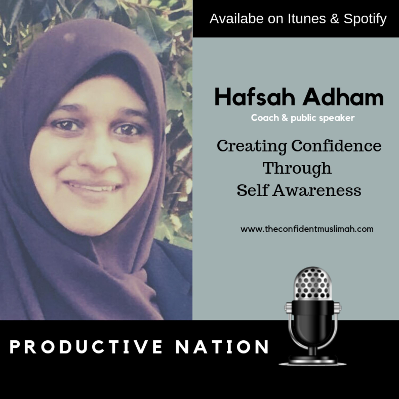 Creating confidence through self-awereness - Hafsah Adham