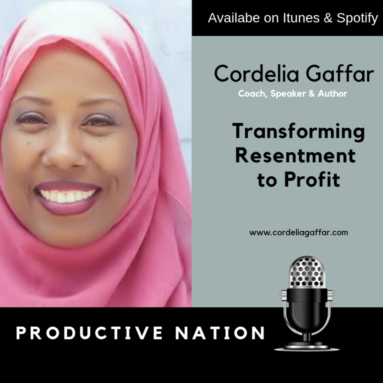 Transforming Resentment to Profit - Cordelia Gaffar